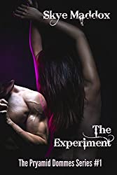 The Experiment (The Pyramid Dommes Series Book 1)