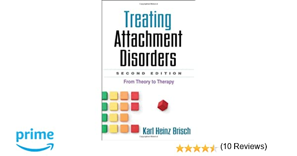 Treating attachment disorders second edition from theory to treating attachment disorders second edition from theory to therapy 9781462504831 medicine health science books amazon fandeluxe Image collections