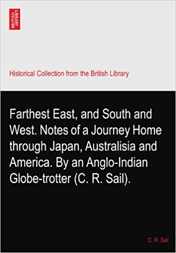 Book Farthest East, and South and West. Notes of a Journey Home through Japan, Australisia and America. By an Anglo-Indian Globe-trotter (C. R. Sail).