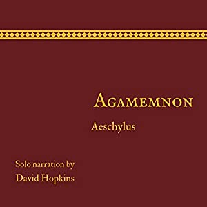 Agamemnon (Director's Playbook Edition) (Annotated) Audiobook