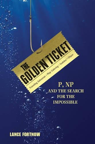 The Golden Ticket: P, NP, and the Search for the
