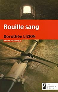 Rouille sang par Dorothée Lizion