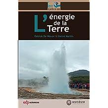 ÉNERGIE DE LA TERRE (L')