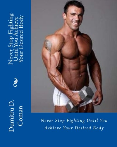 Download Never Stop Fighting Until You Achieve Your Desired Body PDF