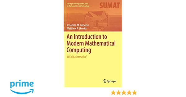 An Introduction to Modern Mathematical Computing: With Mathematica