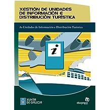 Xestión de unidades de información e distribución turística: As unidades de información e distribución turística