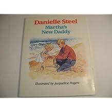Martha's New Daddy by Danielle Steel (1989-10-01)