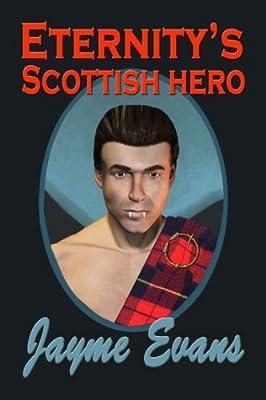 Eternity's Scottish hero (The Eternity Series Book 4)