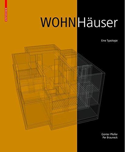 Wohnhäuser: Eine Typologie