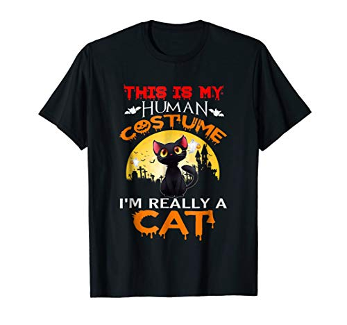 This is my HUMAN COSTUME I'm Really a CAT Halloween T-Shirt ()