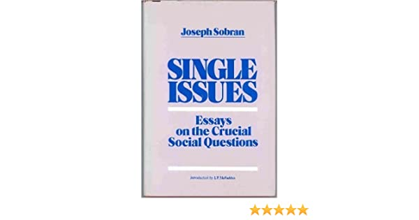 Single Issues: Essays on the Crucial Social Issues: Joseph