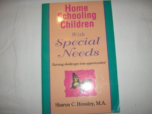 Home Schooling Children With Special Needs by Sharon Hensley (1995-05-04)