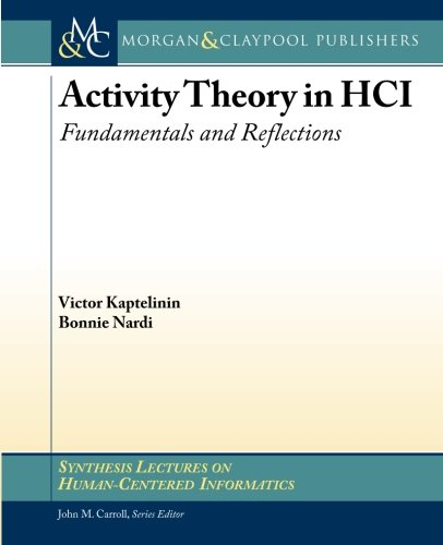 Download Activity Theory in HCI: Fundamentals and Reflections (Synthesis Lectures on Human-centered Informatics) PDF