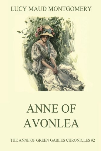 Anne of Avonlea (Anne of Green Gables Chronicles) (Volume 2) -  Lucy Maud Montgomery, Paperback