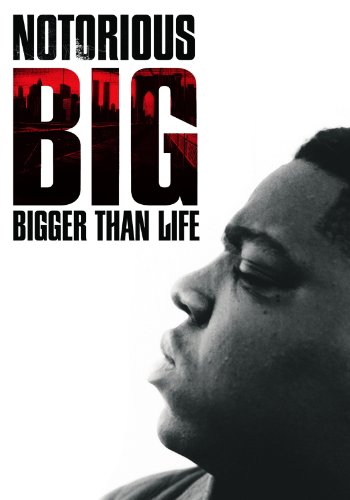 (Notorious B.I.G.: Bigger Than Life)