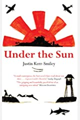 Under the Sun by Justin Kerr-Smiley (2013-07-01) Paperback