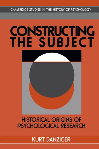 Constructing the Subject: Historical Origins of Psychological Research (Cambridge Studies in the History of Psychology)