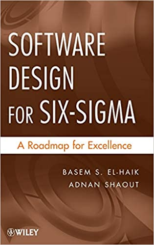 Software Design For Six Sigma A Roadmap For Excellence El Haik Basem S Shaout Adnan 9780470405468 Amazon Com Books