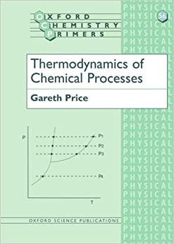 Book Thermodynamics of Chemical Processes (Oxford Chemistry Primers) by Gareth Price (1998-05-14)