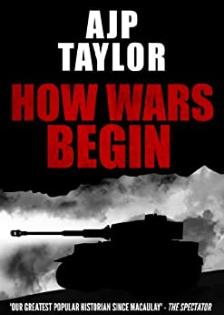 How Wars Begin by [Taylor, A J P]