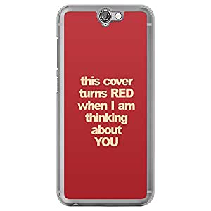 Loud Universe HTC One A9 This Cover Turns Red When I Am Thinking About You Printed Transparent Edge Case - Red