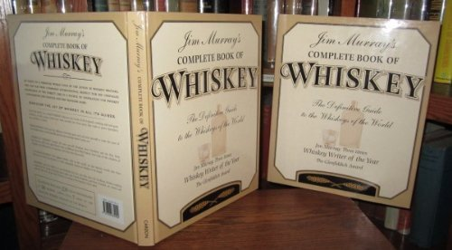 Jim Murray's Complete Book of Whiskey: The Definitive Guide to the Whiskeys of the World ()