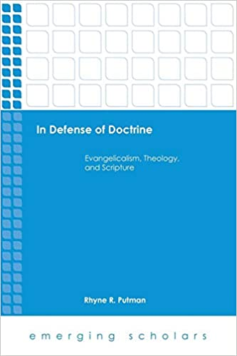 In Defense of Doctrine: Evangelicalism, Theology, and