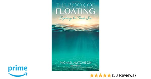 the book of floating exploring the private sea consciousness classics