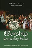 img - for Worship as Community Drama: Introduction to Liturgy Evaluation book / textbook / text book