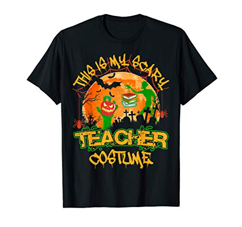 This Is My Scary Teacher Costume Teacher Halloween Gift T-Shirt