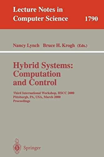 Hybrid Systems: Computation and Control: Third International Workshop, HSCC 2000 Pittsburgh, PA, USA, March 23 - 25, 200