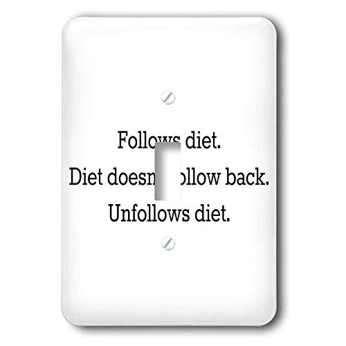 3dRose 3DRose Gabriella B - Quote - Image of Follows Diet Diet Doesnt Follow Back Quote - Light Switch Covers - single toggle switch (lsp_303632_1)