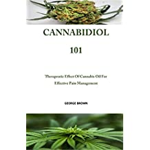 Cannabidiol 101: Therapeutic Effect Of Cannabis Oil For Effective Pain Management