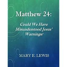 Matthew 24: Could We Have Misunderstood Jesus' Warning?