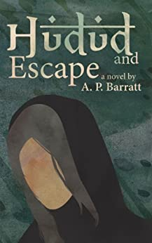 Hudud and Escape (The Hudud Trilogy Book 1) by [Barratt, A. P.]