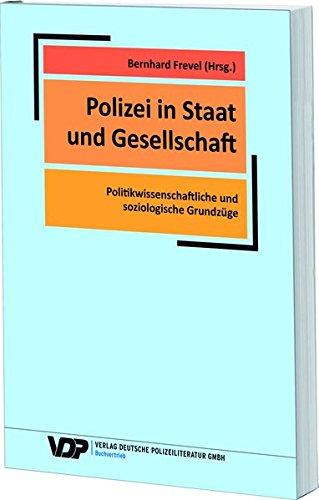Polizei In Staat Und Gesellschaft  Politikwissenschaftliche Und Soziologische Grundzüge  VDP Fachbuch