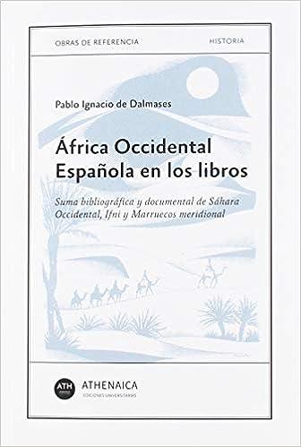 África Occidental Española en los libros: Suma bibliográfica y ...