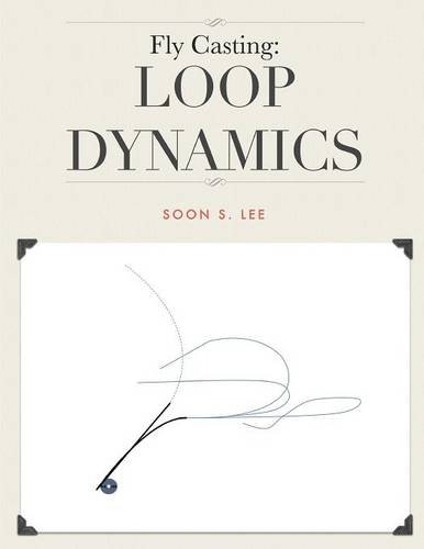 Fly Casting: Loop Dynamics
