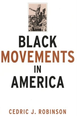 : Black Movements in America (Revolutionary Thought/Radical Movements)