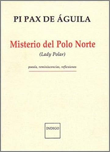 Misterio del polo norte - lady polar - poesia, reminiscencias ...