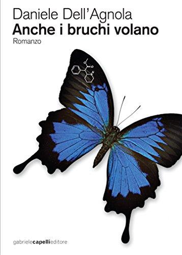 Anche i bruchi volano (Italian Edition)
