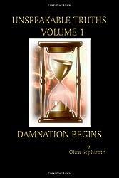 Unspeakable Truths, Volume 1: Damnation Begins