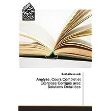 Analyse, Cours Complet et Exercices Corrigés avec Solutions Détaillées