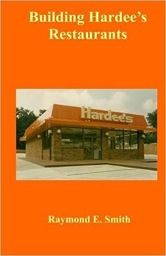 Building Hardees Restaurants Raymond E Smith 9781523655373