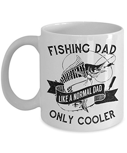 Fishing Dad 11 oz White Coffee Mug - Like A Normal Dad Only Cooler