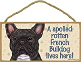 (SJT60736) A spoiled rotten French Bulldog (Brindle) lives here wood sign plaque 5