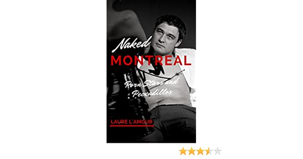 Porn Stars and Peccadillos (Naked Montreal Book 2)