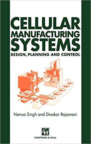 Cellular Manufacturing Systems Design Planning And Control Singh N Rajamani D 9780412557101 Amazon Com Books