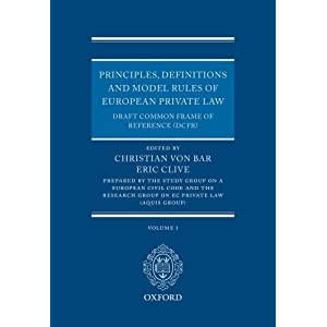 Principles, Definitions and Model Rules of European Private Law: Draft Common Frame of Reference (Vol 1 only) (DCFR) [Hardcover]