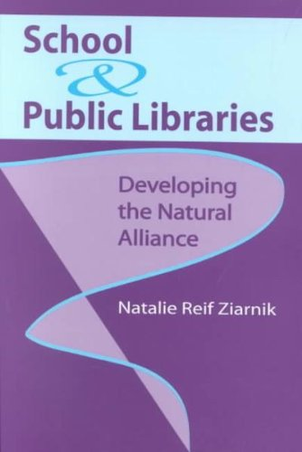 Download School & Public Libraries: Developing the Natural Alliance Pdf